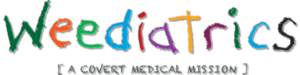 Weediatrics